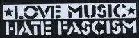 Nášivka LOVE MUSIC HATE FASCISM