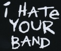 Nášivka I HATE YOUR BAND