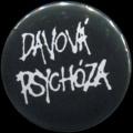 Placka 25 DAVOVÁ PSYCHÓZA
