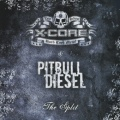 CD X-CORE / PITBULL DIESEL - split