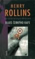 Kniha BLUES ČERNÝHO KAFE Henry Rollins