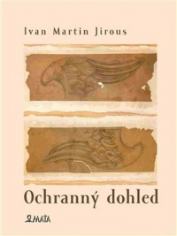 Kniha OCHRANNÝ DOHLED Ivan Martin Jirous