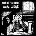 LP - MONDAY SUICIDE / SOCIAL CRISIS - split