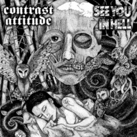 EP - CONTRAST ATTITUDE / SEE YOU IN HELL split