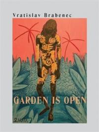 Kniha GARDEN IS OPEN Vratislav Brabenec
