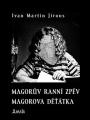 Kniha MAGORŮV RANNÍ ZPĚV Ivan Martin Jirous