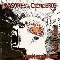 CD INVASORES DE CÉREBROS o cérebro é umabomba...