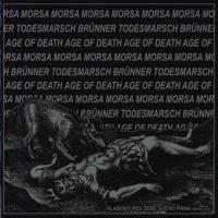 EP - MORSA / BRÜNNER TODESMARSCH / AGE OF DEATH