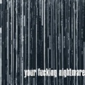 LP - YOUR FUCKING NIGHTMARE s/t