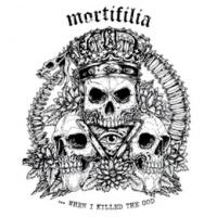 LP - MORTIFILIA when I killed the god