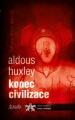 Kniha KONEC CIVILIZACE Aldous Huxley