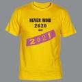 Tričko NEVER MIND 2020