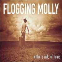 LP - FLOGGING MOLLY within a mile of home