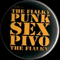 Placka 25 THE FIALKY punk sex pivo