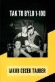 Kniha TAK TO BYLO 1-100 Jakub Cecek Tauber