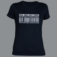 Tričko WE ARE NOT FREE dámské